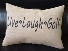 Live Laugh Golf Burlap Decorative Pillow by PolkadotApplePillows, $22.95