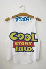 This is one of my favorites on fresh-tops.com: Cool Story Bro Crop Top