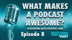 What Makes a Podcast Awesome?  Learn Tips and Tricks from @Buzzsprout Today! #PodcastPD