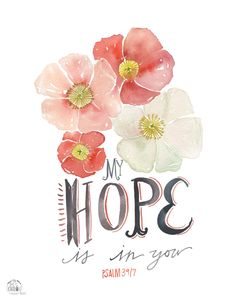 Hope Poppy Psalm 39:7 PRINT by truecotton on Etsy https://www.etsy.com/listing/229903229/hope-poppy-psalm-397-print