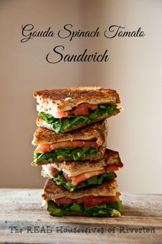 The REAL Housewives of Riverton: Gouda Spinach Tomato Sandwich - Grown Up Grilled C...