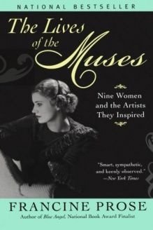 The Lives of the Muses  Nine Women & the Artists They Inspired, 978-0060555252, Francine Prose, Harper Perennial; First edition thus. edition