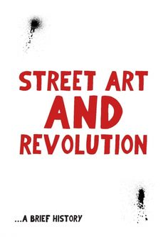 Street Art and Revolution - A Brief History :: zine looking at the use of street art & graffiti in revolutionary movements, e.g. paris 1968, murals of sandinista nicaragua. Loads of photos. Link here: http://zinelibrary.info/street-art-and-revolution-brief-history