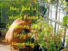 Happy world naked gardening day