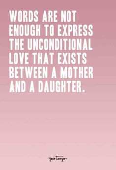 30 Best Quotes To Show Your Daughter How Much She Means To You - Single Mom Quotes From Daughter - Ideas of Single Mom Quotes From Daughter - Words are not enough to express the unconditional love that exists between a mother and a daughter.