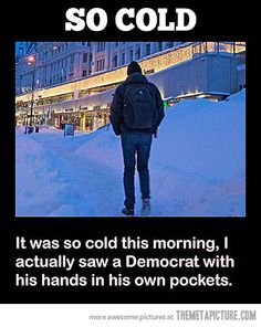 Really cold…