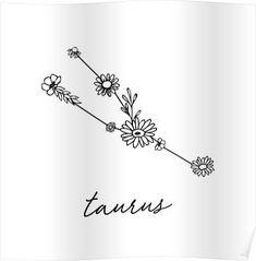 'Taurus Zodiac Wildflower Constellation' Poster by aterkaderk - Taurus Zodiac Wildflower Constellation Poster taurus tattoo, taurus constellation, taurus tattoo fo - Bull Tattoos, Taurus Tattoos, Zodiac Sign Tattoos, Little Tattoos, Mini Tattoos, Flower Tattoos, Taurus Flower, Taurus Constellation Tattoo, Constellation Drawing