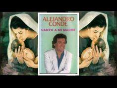 """PARA TODAS LAS """"MADRES""""   Alejandro Conde  """"Canto a mi madre"""""""