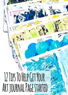 12 Tips For Starting Art Journal Pages Using Acrylic Paint with a video by Kim Dellow #artjournaling #artjournal #tips #arttips #mixedmedia #acylicpaint #painting #paintingtechniques