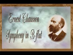 2/23 Ernest Chausson - Symphony in B-flat