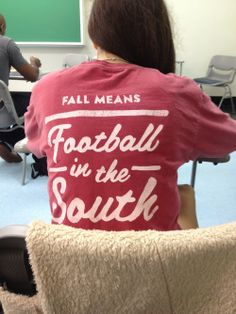 Fall means football in the South. Love this shirt!