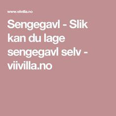Sengegavl - Slik kan du lage sengegavl selv - viivilla.no