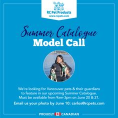 RC Pet Products is looking for happy Vancouver pets and their loving guardians for their upcoming Summer Catalogue photo shoot. If you're available on June 20 or 21 from 9am-3pm email us a photo of you and your pet before June 10 and we'll get back to you! Email: carlos@rcpets.com
