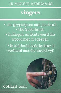 15-Minuut-Afrikaans, vingers, vyf, leer Afrikaans, tuisskool in Afrikaans. Afrikaans Language, Teaching, Writing, Words, School, Quotes, Quotations, Afrikaans, Education