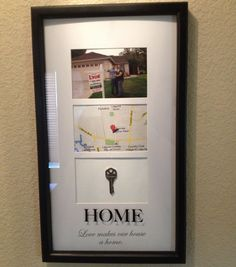 Frame from target, picture with for sale sign, map of where the house is and the original key (after you get the locks changed). Perfect for first time homebuyers.