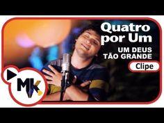 Quatro por Um - Um Deus Tão Grande - (Clipe Oficial MK Music em HD) - YouTube