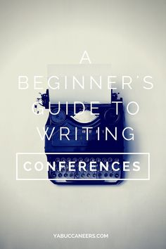 A Beginner's Guide To Writing Conferences | Looking to attend a writing conference soon, but not sure what to expect? Love writing, but not convinced that writing conferences are valuable? Click through to read this beginner's guide to writing conferences.