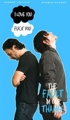 The walking dead Andrew Lincoln, Norman reedus, rick + daryl = Rickyl