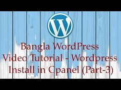 Bangla WordPress Video Tutorial - Wordpress Install in Cpanel (Part-3)