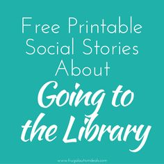 Free printable social stories for kids with autism about going to the library