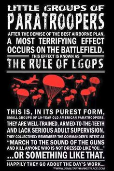 The Rule of LGOPS... Airborne Army, Airborne Ranger, 82nd Airborne Division, Epic Quotes, Badass Quotes, Funny Quotes, Life Quotes, Army Humor, Military Humor