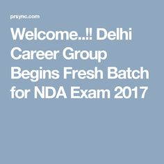 Welcome. Delhi Career Group Begins Fresh Batch for NDA Exam 2017 Nda Exam, Previous Year Question Paper, Mock Test, Chandigarh, Welcome, Coaching, Career, Knowledge, Student