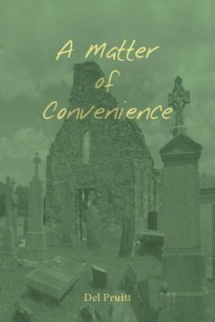 A Matter of Convenience by Del Pruitt. $1.16. 379 pages