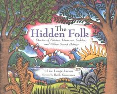 The Hidden Folk: Stories of Fairies, Dwarves, Selkies, and Other Secret Beings by Lise Lunge-Larsen, http://www.amazon.com/dp/0618174958/ref=cm_sw_r_pi_dp_Y3Ubqb13VMSAG