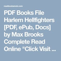 """PDF Books File Harlem Hellfighters [PDF, ePub, Docs] by Max Brooks Complete Read Online """"Click Visit button"""" to access full FREE ebook Free Ebooks, Reading Online, Pdf, Button, Buttons, Knot"""