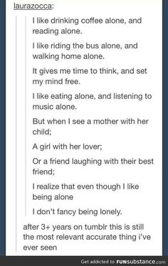 Alone, but not lonely.