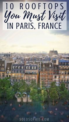 10 of the very best rooftops you must see in Paris, France!