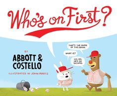 Who's On First? by Abbott & Costello, with illustrations by John Martz, is now a #pb   #Children's Book Review  Who's On First? available in a picture book format from #Quirk Books ($16.95, ages 7 and up) by Abbott & Costello with illustrations by John Martz. wp.me/p1Qy0V-4or