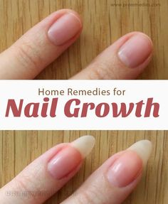 Pro Remedies: Home Remedies For Nail Growth