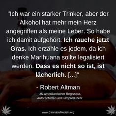 Robert Altman erzählt, wie er weg vom Alkohol und hin zum Cannabis gekommen ist.