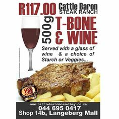 This weekend promises some great sport, however, nothing will match the competition between you and the Cattle Baron Mossel Bay T Bone special, served with a glass of wine. Alcohol not served to persons under Steak Dishes, T Bone Steak, Baron, Long Weekend, Cattle, Side Dishes, Buffet, Veggies, Lunch