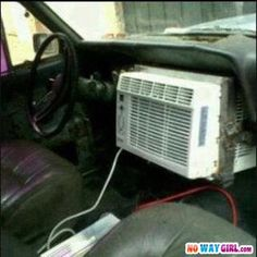 "redneck a/c.....   ...   ""You might be a redneck if..."" ...you duck tape an indoora a/c in ur truck    :)"
