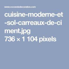 cuisine-moderne-et-sol-carreaux-de-ciment.jpg 736×1104 pixels