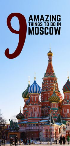 9 totally amazing things to do in Moscow. If you are visiting Russia's captial these are your must sees.