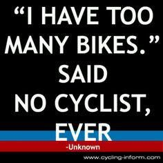 "The 10 Best Cycling Quotes of All Time | ""'I have too many bikes,' said no cyclist ever."""