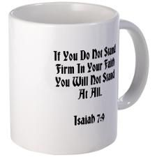 Stand In Faith Mugs A reminder to stand firm in your faith. Isaiah 7:9