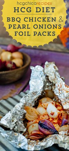 173 calories - Phase 2 hCG Diet Lunch Recipe: Bbq Chicken & Pearl Onions Foil Packs - hcgchicarecipes.com - Protein + Veggie Dish