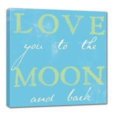 LOVE you to the MOON and Back canvas word art.