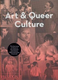 Art & queer culture / Catherine Lord & Richard Meyer. 2013