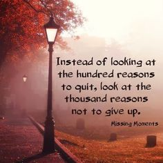 Look at thousand reasons not to give up | SayingImages.com