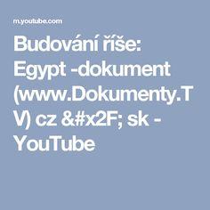 Budování říše: Egypt -dokument (www.Dokumenty.TV) cz / sk - YouTube