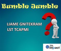 """Jumble Bumble"" ! Arrange the following words. for more info click here www.tslimpact.com"