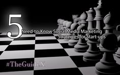 5 Need-to-Know Social Media Marketing Strategies for Start-ups