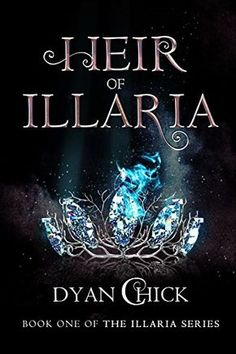 Heir of Illaria: Book One of the Illaria Series by [Chick, Dyan]
