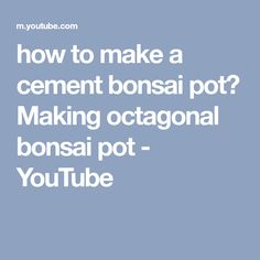 how to make a cement bonsai pot║ Making octagonal bonsai pot - YouTube