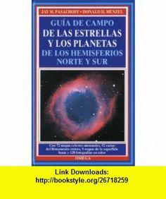 Guia de Campo de Las Estrellas y Los Planetas 3b*ed (Spanish Edition) (9788428209922) Donald Menzel, Jay M. Pasachoff , ISBN-10: 8428209928  , ISBN-13: 978-8428209922 ,  , tutorials , pdf , ebook , torrent , downloads , rapidshare , filesonic , hotfile , megaupload , fileserve